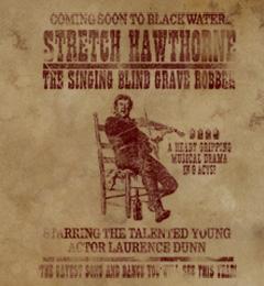 ブラックウォーターにて間もなく公演。Stretch Hawthorne『唄う墓泥棒』